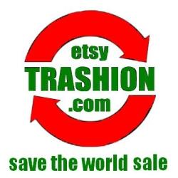 Etsy Trashion Save the World Sale