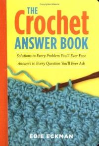 Solutions to Every Problem You'll Ever Face; Answers to Every Question You'll Ever Ask by Edie Eckman