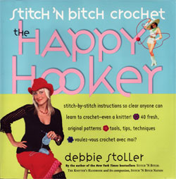 Debbie Stoller's Happy Hooker Crochet Book