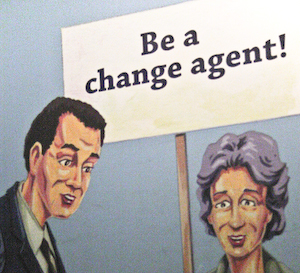 Be a Change Agent!