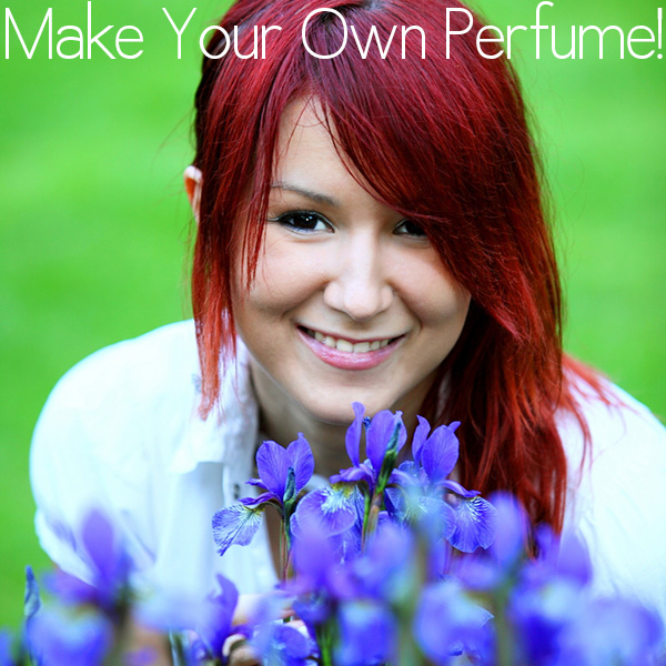 Make Your Own Perfume!