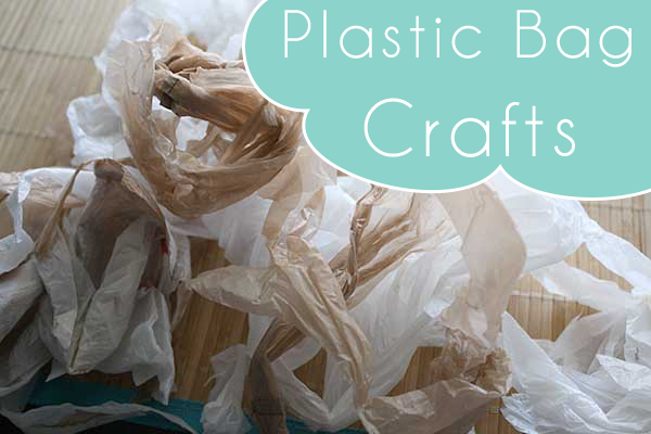 plastic bag crafts