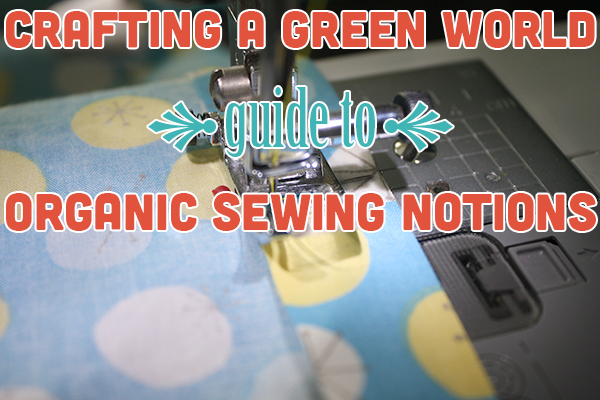organic sewing notions guide