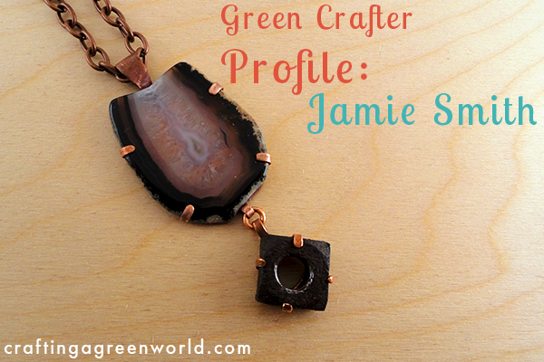 Upcycled Jewelry by Jamie Smith