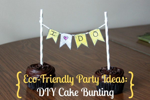 Eco-Friendly Party Ideas: DIY Cake Bunting