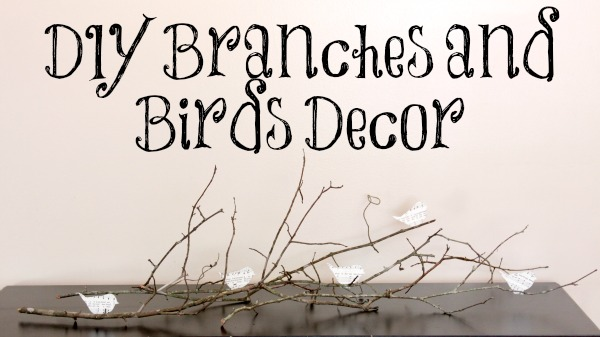 DIY Branches and Birds Decor