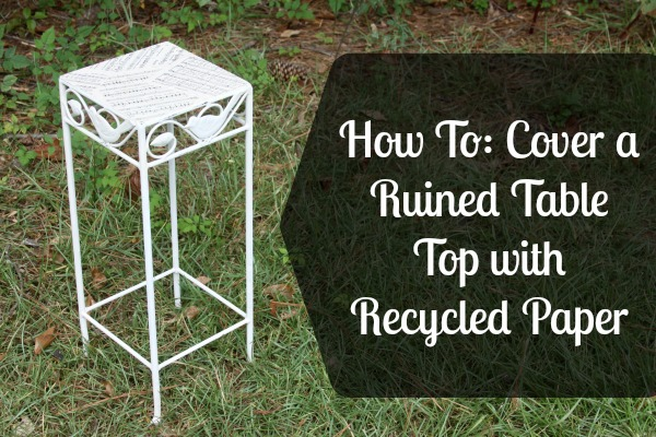 How To: Cover a Ruined Table Top with Recycled Paper