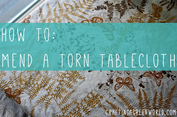 how to mend a torn tablecloth
