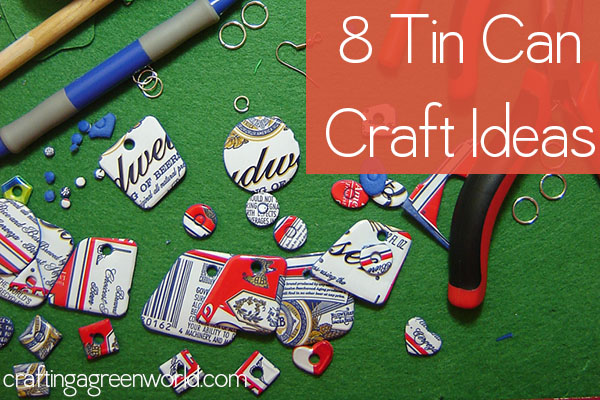 Craft Ideas- Tin Can Crafts