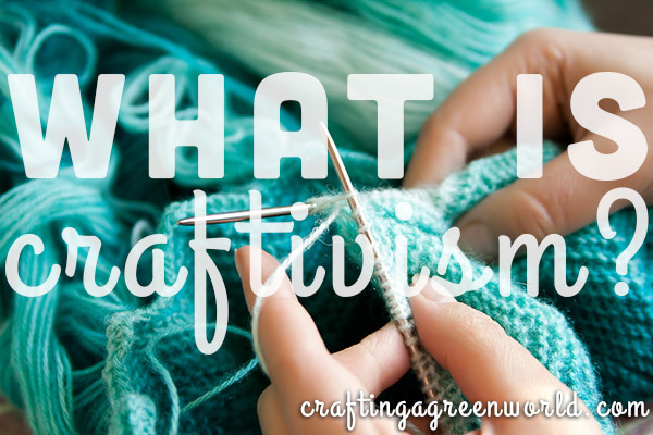What is Craftivism