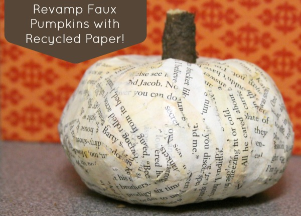 Fall Crafts: Revamp Faux Pumpkins with Recycled Paper!