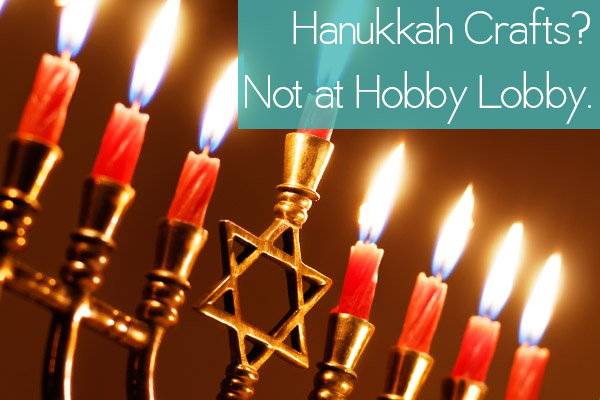No Hannukah Crafts at Hobby Lobby
