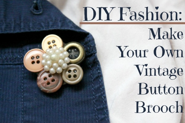 DIY Fashion: Make Your Own Vintage Button Brooch