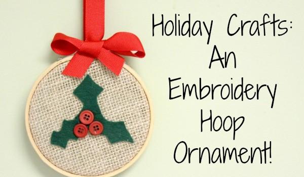 DIY Christmas Ornaments: Embroidery Hoop Holly
