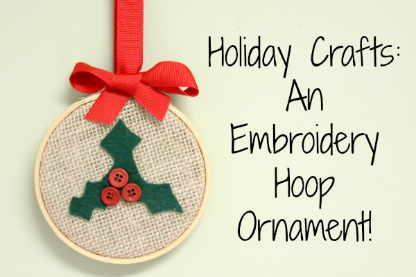 DIY Christmas Ornaments: Embroidery Hoop Holly