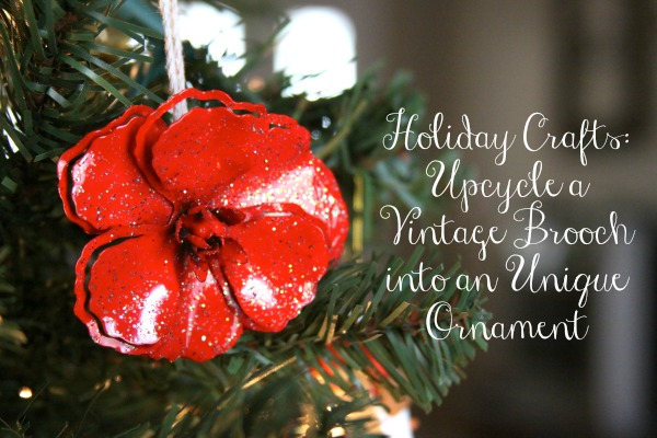 Holiday Crafts: Upcycle a Vintage Brooch into an Unique Ornament