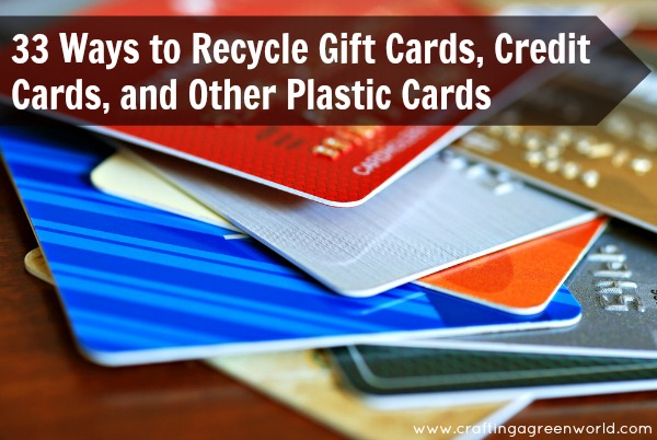 diy crafts 33 ways to recycle gift cards credit cards and other