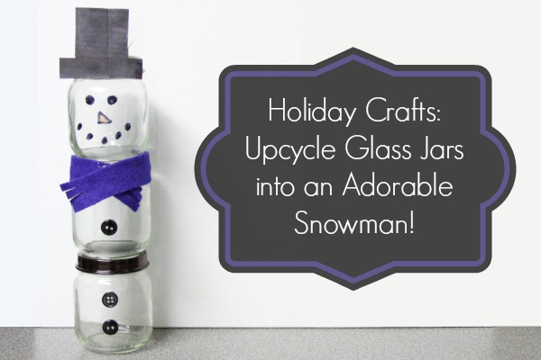 holiday-crafts-upcycle-glass-jars-into-an-adorable-snowman