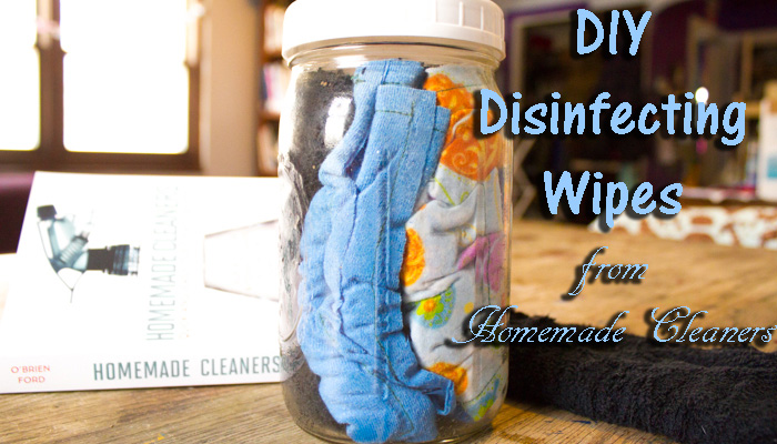 Handmade Reviews Diy Disinfecting Wipes From Homemade Cleaners