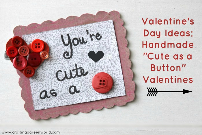 Valentine S Day Ideas Handmade Cute As A Button Valentines