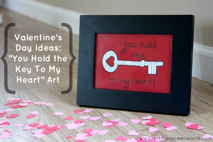 Valentine S Day Ideas You Hold The Key To My Heart Art Crafting