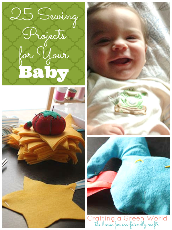 Sewing for Baby: 25 Tutorials for Toys, Clothes, and the Nursery