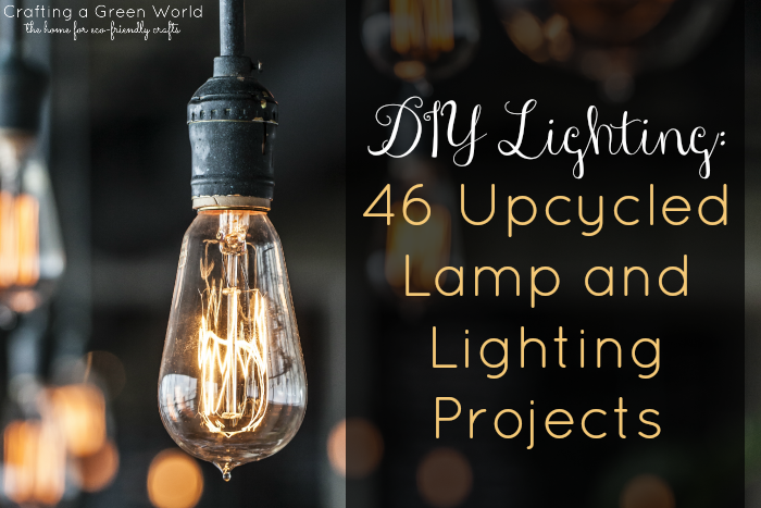 Diy Lighting 46 Upcycled Lamp And Projects