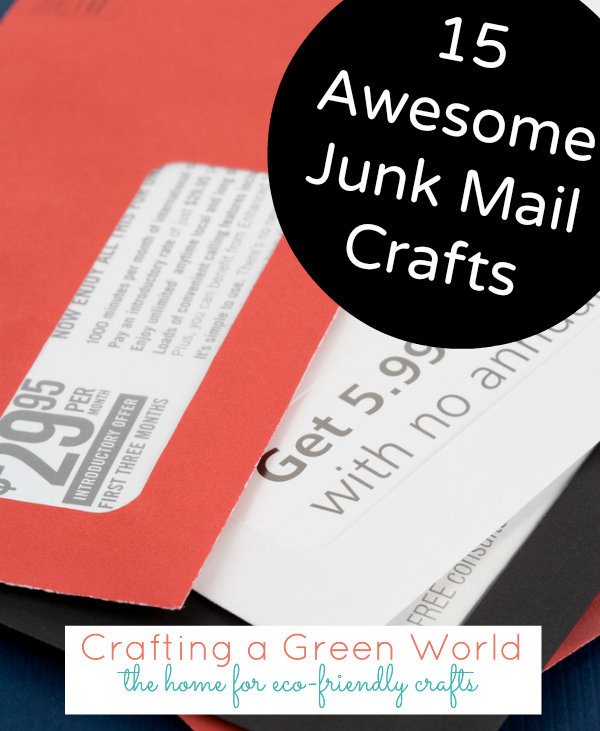 15 Awesome Junk Mail Crafts
