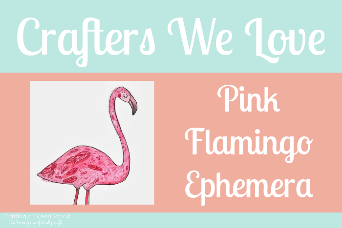 Crafters We Love: Pink Flamingo Ephemera and a Giveaway!
