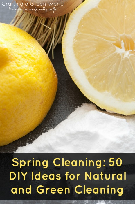 Spring Cleaning: 50 DIY Ideas for Natural and Green Cleaning