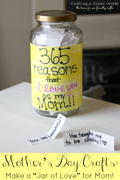 Mother S Day Crafts Make A Jar Of Love For Mom Crafting A Green World
