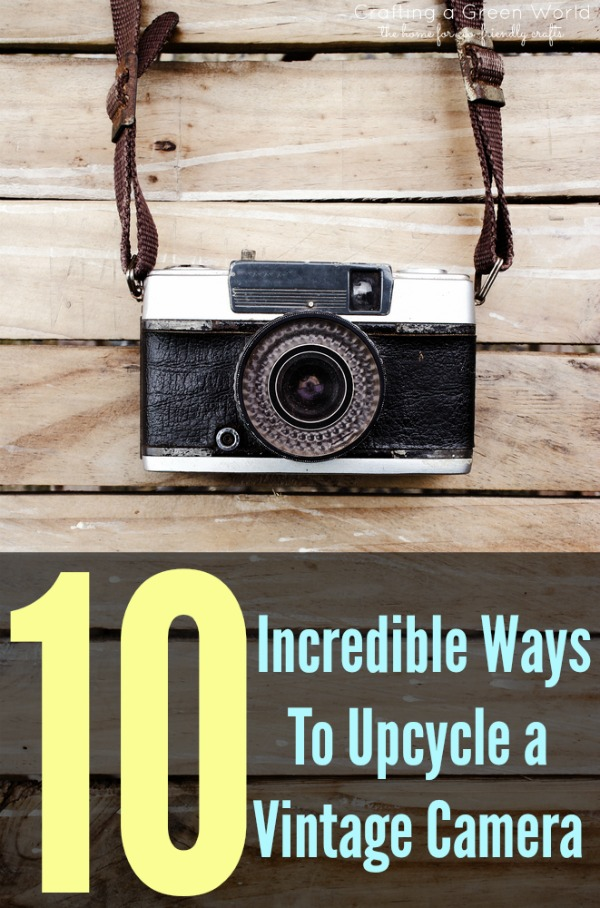 10 Incredible Ways To Upcycle a Vintage Camera