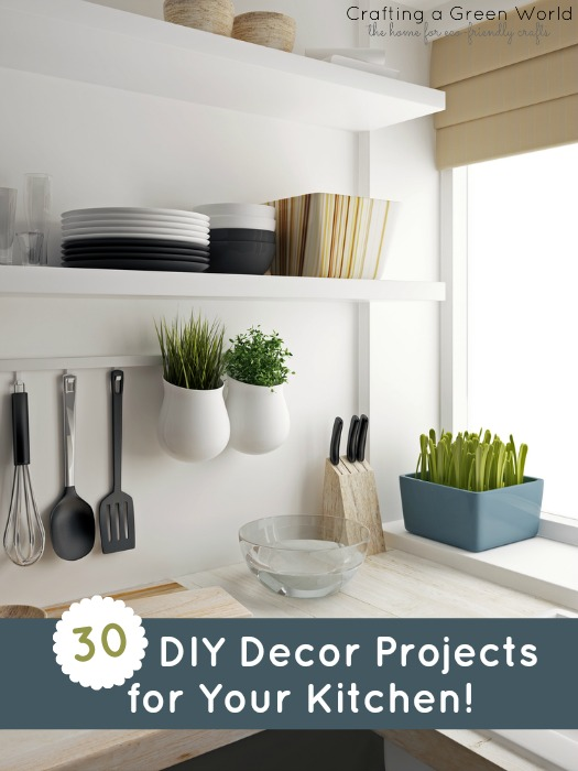 Diy Home Decor Project Ideas Part - 29: DIY Decor Projects For Home: Handmade Kitchen Ideas