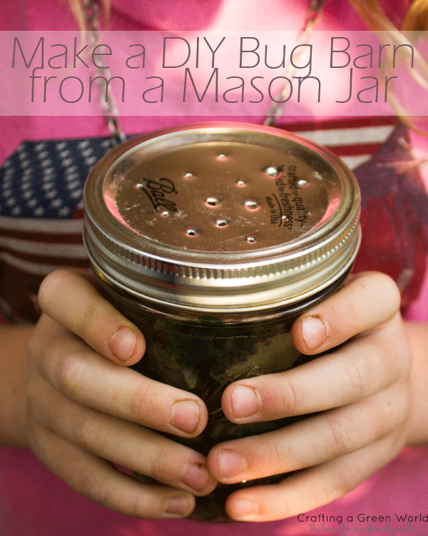 kid craft make a diy bug barn from a mason jar crafting a green world