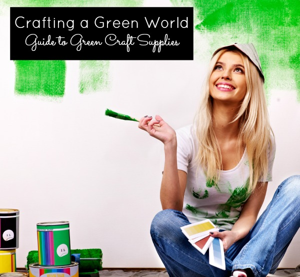 Finding Green Craft Supplies When You Have to Buy New