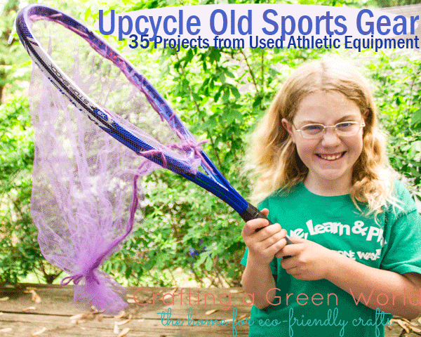 Upcycle Old Sports Equipment