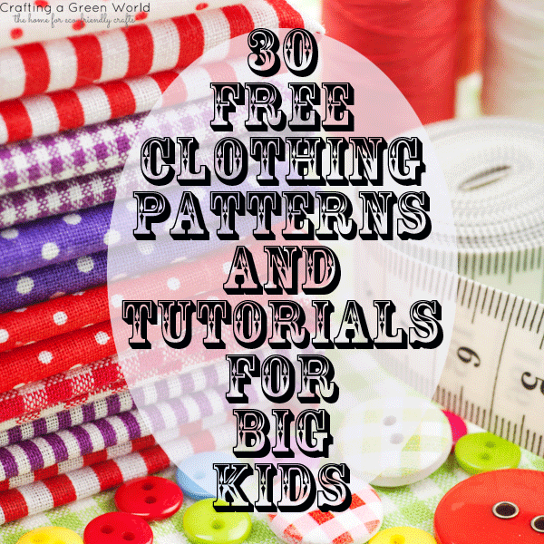 30 Free Clothing Patterns and Tutorials for Big Kids