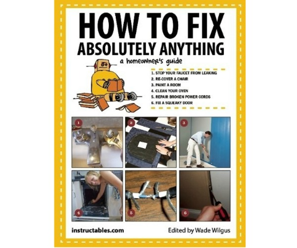 The Instructables Book Review How to Fix Absolutely Anything