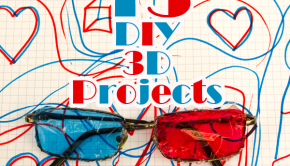 13 DIY 3D Projects