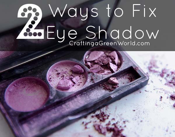 DIY Makeup: Fix that Broken Eye Shadow