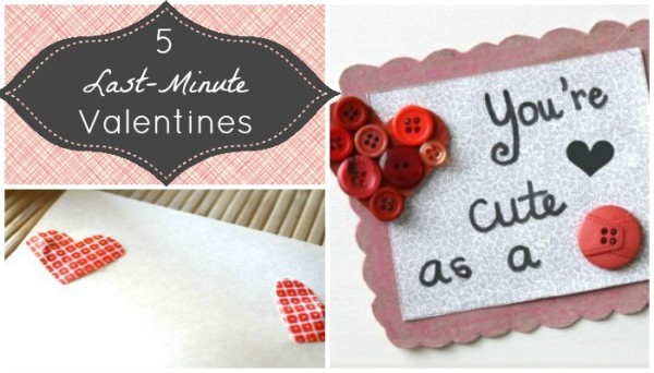 Last Minute Valentines + 9 More DIY Valentineu0027s Day Ideas