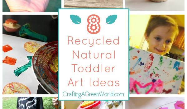 8 Natural + Recycled Art Projects for Kids (toddler edition!)