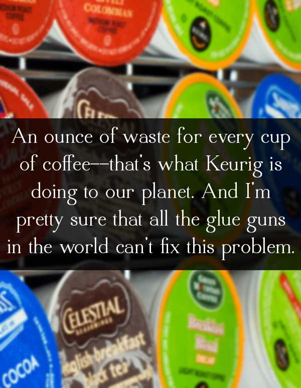 Keurig K-Cups are Killing our Planet