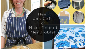 Meet Jen Gale from Make Do and Mend-able!