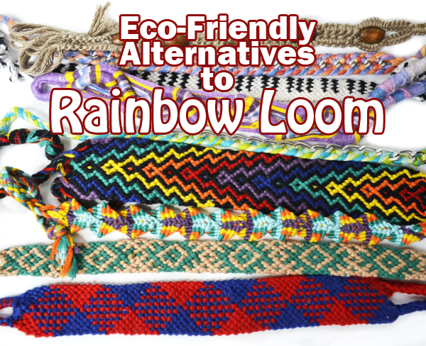 Eco-Friendly Alternatives to Rainbow Loom - I can't completely dislike anything that gets my kids creating, but there are SO many eco-friendly Rainbow Loom alternatives.