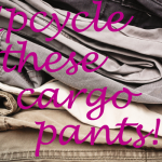 Here are my favorite ways to upcycle your cargo pants.