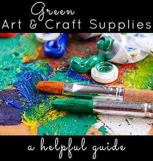 The Crafting a Green World guide to choosing green art and craft supplies.