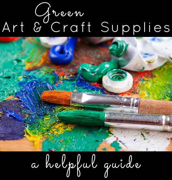 This is the Crafting a Green World guide to green art and craft supplies. We've got things broken out by category, and along with recommendations for supplies, we're sharing some resources from our archives that we hope you'll find helpful.