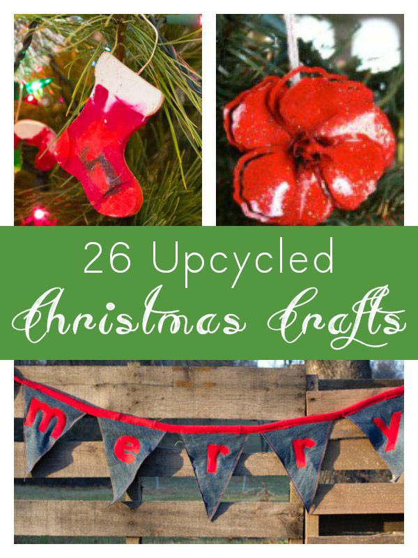 Look no further than the recycling bin for your next Christmas craft project--you can make any of these 26 upcycled Christmas crafts from recycling, stash, scraps, and even trash!
