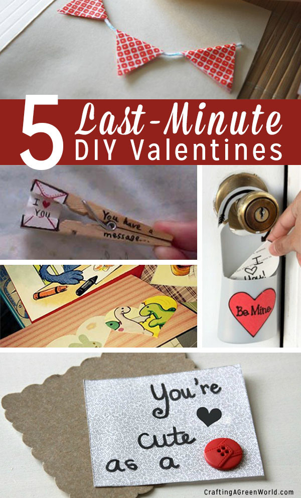 5 Last Minute Diy Valentines You Can Make Today Crafting A Green